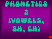 English powerpoint: Phonetics game-vowels and sh and ch