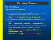 Narrative Tenses: simple past, past continuous, past perfect, I wish + simple past.