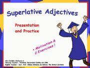 English powerpoint: Superlatives + Motivation and 2 Exercises