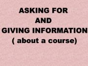 English powerpoint: ASKING FOR AND GIVING INFORMATION ABOUT A COURSE