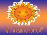 English powerpoint: Will it rain tomorrow?