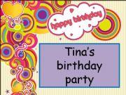 English powerpoint: Tina´s birthday party