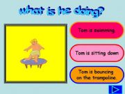 English powerpoint: What is he doing?