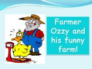 English powerpoint: Farmer Ozzy and his funny farm!