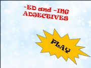 English powerpoint: -ed or -ing adjectives game