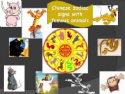English powerpoint: CHINESE ZODIAC SIGNS WITH FAMOUS ANIMALS