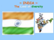 English powerpoint: India at a glance; The Land of Diversity