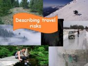 English powerpoint: DESCRIBING TRAVEL RISKS: TOO+ADJECTIVE