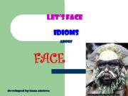 English powerpoint: Let´s face idioms