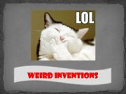 English powerpoint: Funny Weird Inventions