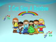English powerpoint: I can sing a rainbow