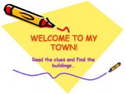 English powerpoint: Welcome to my town