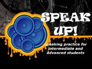 English powerpoint: SPEAK UP -guided intermediate and advanced  speaking practice