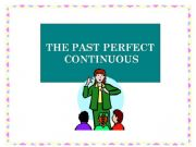 English powerpoint: The Past Perfect Continuous