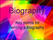 English powerpoint: Biography: Key points for writing a biography