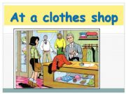 English powerpoint: at a chothes shop