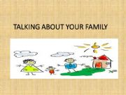 English powerpoint: TALKING ABOUT YOU  FAMILY
