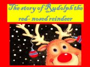 English powerpoint: the story of Rudolph the red-nosed reindeer