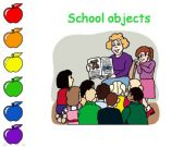 English powerpoint: SCHOOL OBJECTS