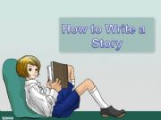 English powerpoint: How to write a story