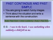 English powerpoint: Activity to practice the Past Continous vs the Past Simple