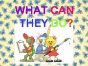 English powerpoint: What can they do?
