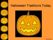 English powerpoint: HALLOWEEN   TRADITIONS TODAY