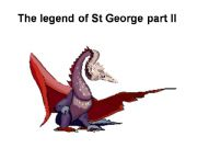 English powerpoint: THE LEGEND OF SAINT GEORGE part II