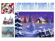 English powerpoint: What happened last Christmas ? Simple preterit.