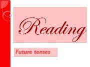 English powerpoint: Reading. Future tenses