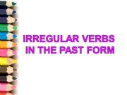 English powerpoint: Irregular Verbs *PAST FORM*