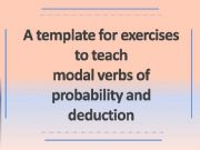English powerpoint: 10 slides/40 sentences to teach modal verbs of probability and deduction with KEY