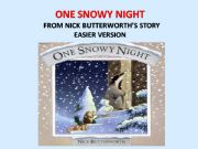 English powerpoint: ONE SNOWY NIGHT from  Nick Butterworth´s story