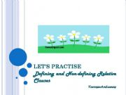 English powerpoint: LET´S PRACTISE DEFINING AND NON-DEFINING RELATIVE CLAUSES