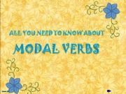 English powerpoint: MODALS - all you need to know - part 1