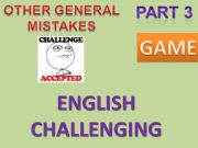 English powerpoint: ENGLISH CHALLENGING - CORRECTING ERRORS IN 20 SENTENCES - GAME WITH INSTRUCTIONS + ANSWER KEYS PART 3