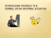 English powerpoint: Introducing yourself in a formal and an informal situation