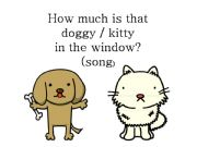 English powerpoint: How much is that doggie/kitty in the window
