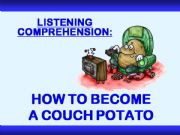 English powerpoint: LISTENING COMPREHENSION - How to Become a Couch Potato - with SOUND