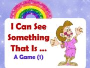 English powerpoint: I can See Something That Is ...