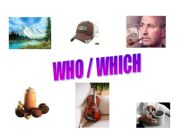 English powerpoint: WHO /WHICH ?