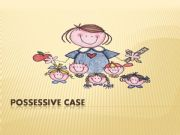 English powerpoint: POSSESSIVE CASE