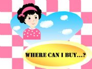 English powerpoint: WHERE CAN I BUY..... AND SHOPS