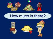 English powerpoint: How Much Is There?