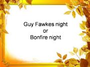 English powerpoint: Guy fawkes´ night or Bonfire night
