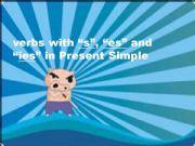English powerpoint: verbs ending -s, -es , -ies in present simple