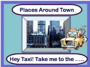 English powerpoint: Places Around Town Game