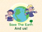 English powerpoint: Saving Earth And Our Wellbeing