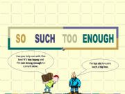 English powerpoint: so - such - too - enough