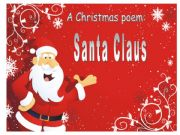English powerpoint: a Christmas poem: Santa Claus!